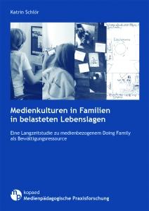 Medienkulturen in Familien in belasteten Lebenslagen.